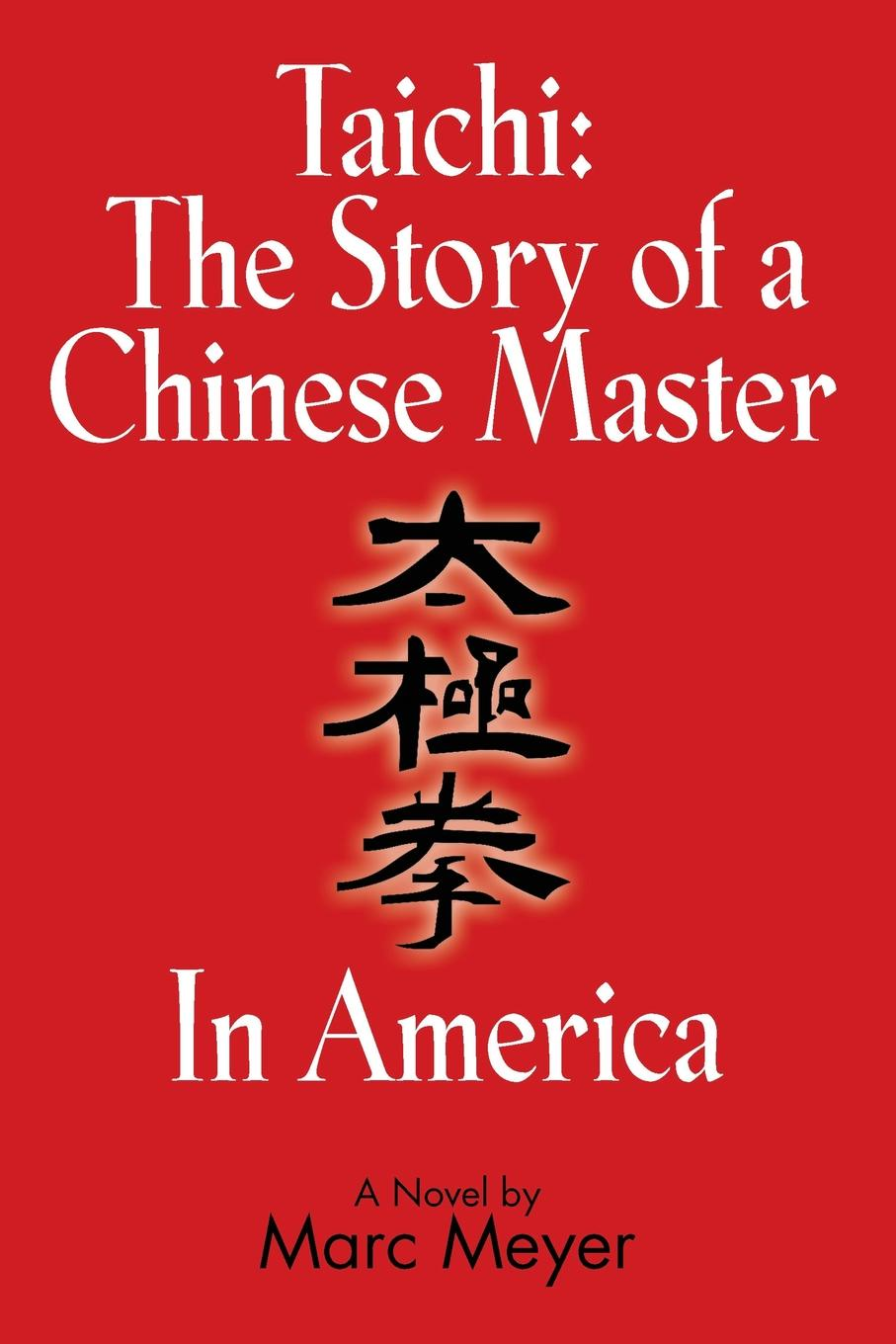 Marc Meyer Taichi. The Story of a Chinese Master in America peter godwin the three of u s a new life in new york