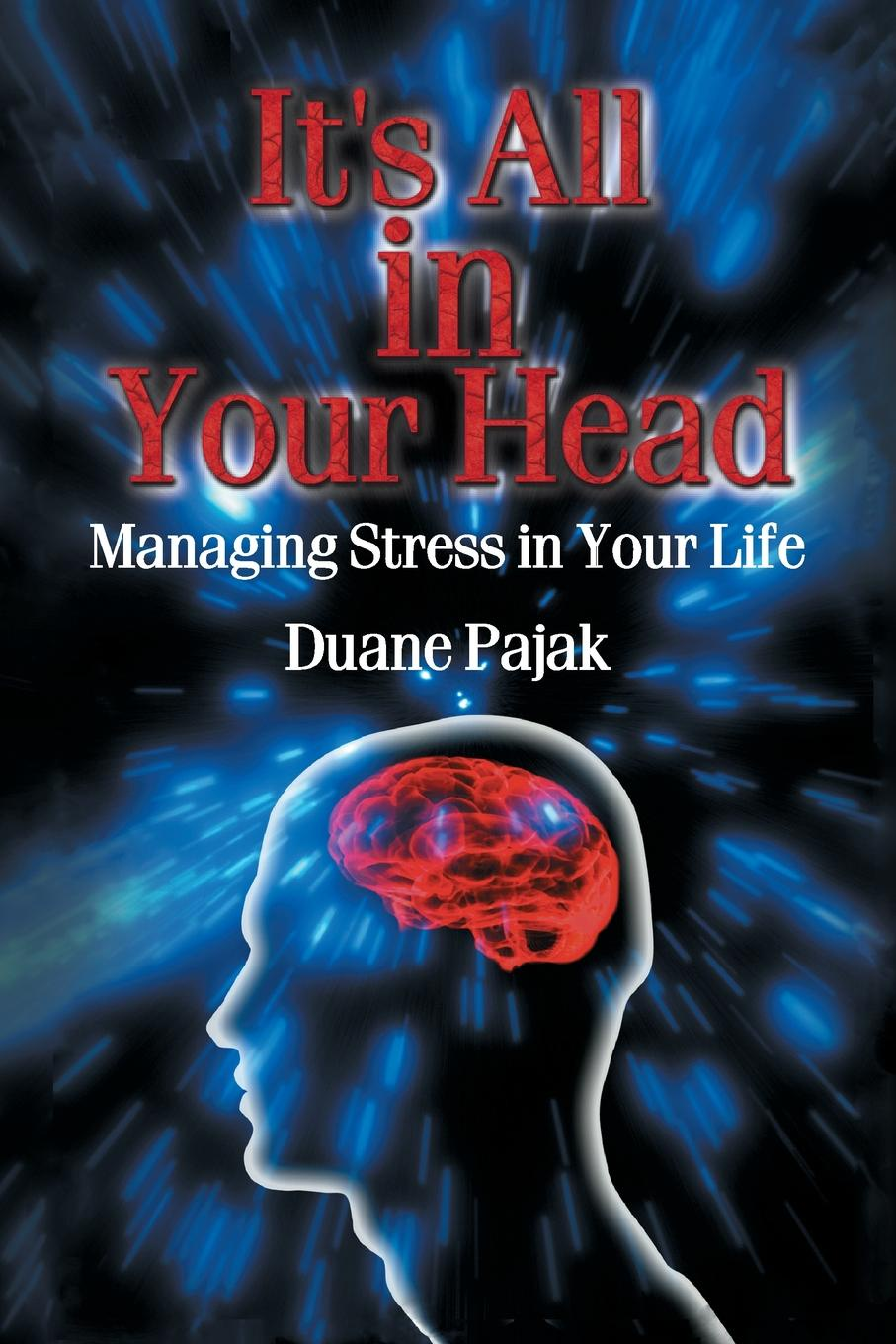 Duane Pajak It's All in Your Head Managing Stress in Your Life make up box style all in one usb 2 0 card reader