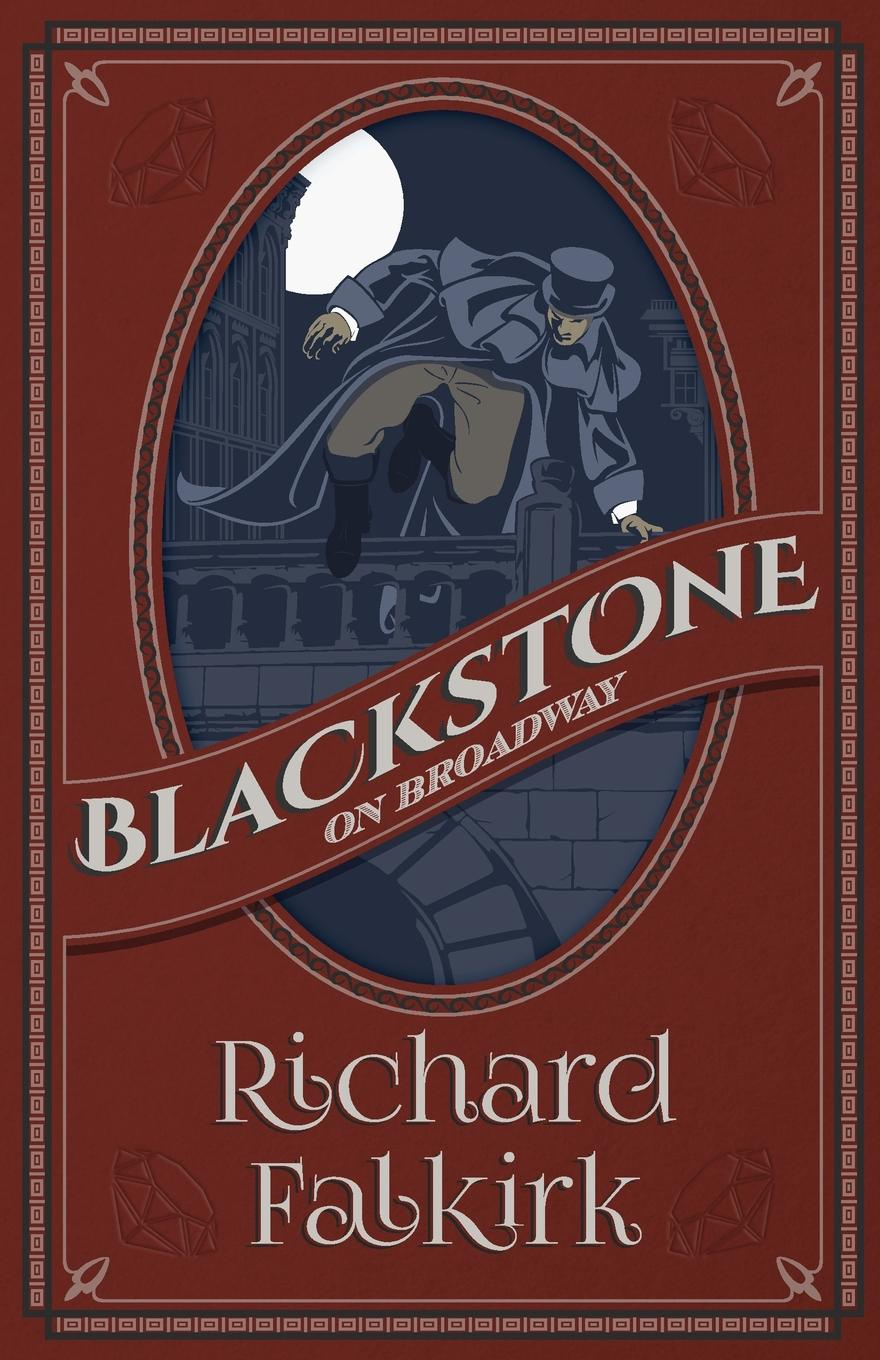 Richard Falkirk Blackstone on Broadway richard falkirk blackstone on broadway