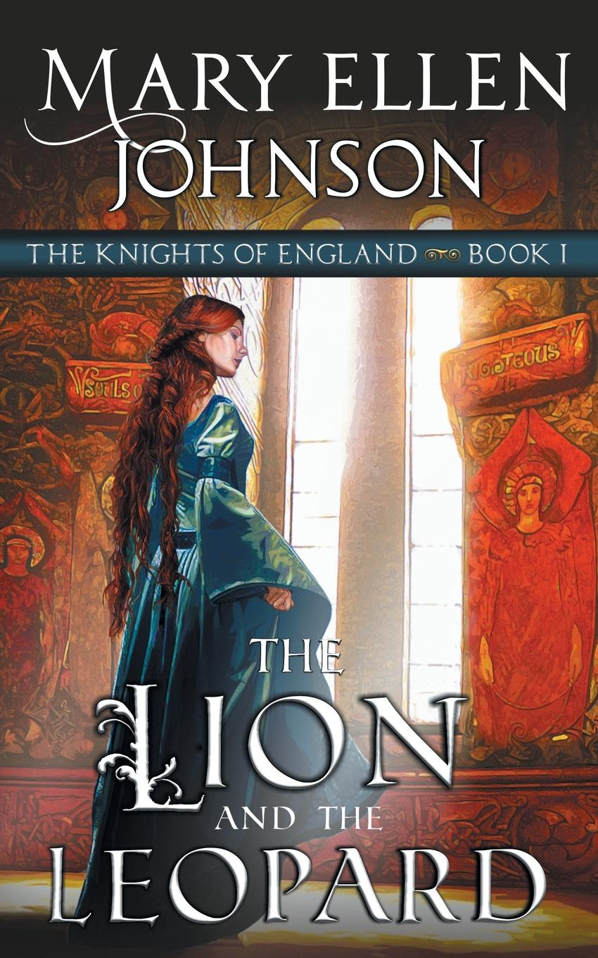 Mary Ellen Johnson The Lion and the Leopard (The Knights of England Series, Book 1). A Medieval Romance john iliff wilson the history of christ s hospital from its foundation by king edward the sixth to which are