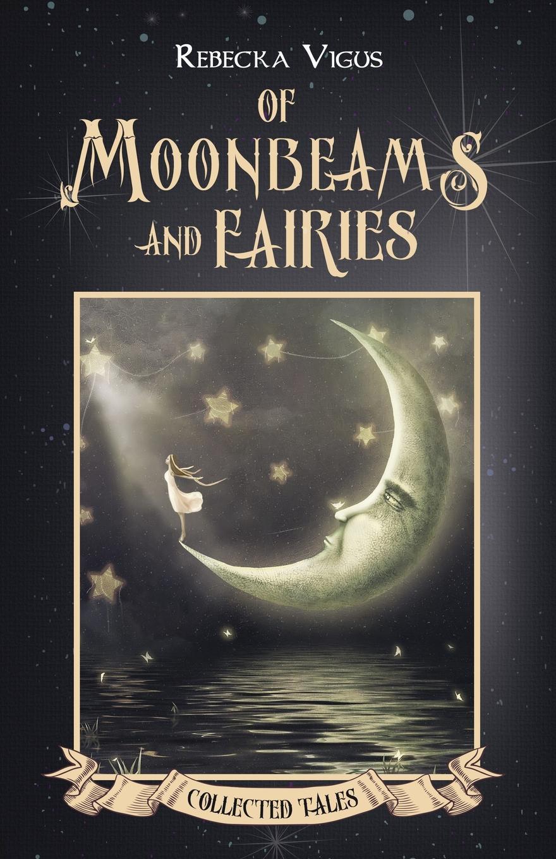 Rebecka Vigus Of Moonbeams and Fairies fairies and elves vector motifs cd