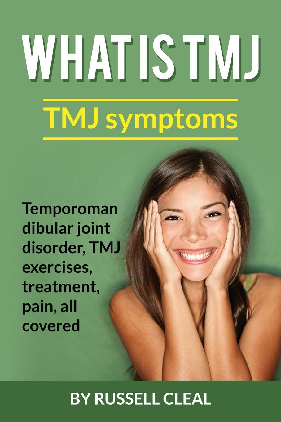 Russell Cleal What is TMJ. TMJ symptoms, Temporomandibular joint disorder, tmj exercises, treatment, pain, all covered frueh christopher clinician s guide to posttraumatic stress disorder