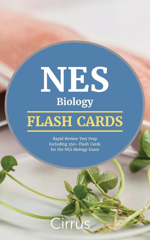 NES Biology Exam Prep Team NES Biology Flash Cards. Rapid Review Test Prep Including 350+ Flash Cards for the NES Biology Exam