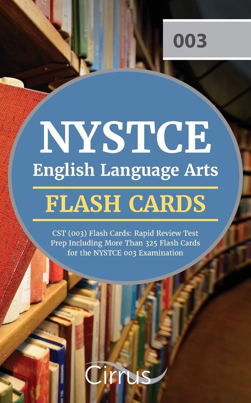 цены на NYSTCE English Language Arts Team, Cirrus Test Prep NYSTCE English Language Arts CST (003) Flash Cards. Rapid Review Test Prep Including More Than 325 Flash Cards for the NYSTCE 003 Examination  в интернет-магазинах