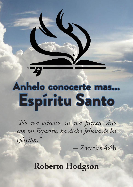 Roberto Hodgson Anhelo Conocerte Mas... Espiritu Santo manual de la iglesia del nazareno 2013 2017