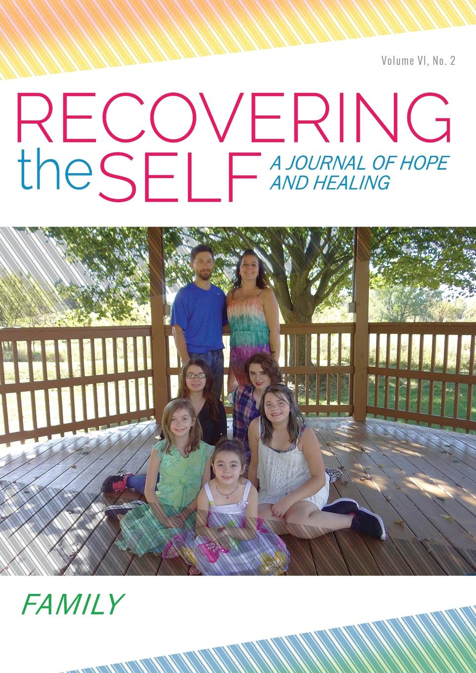 Bernie Siegel, Holli Kenley Recovering the Self. A Journal of Hope and Healing (Vol. VI, No. 2) -- Family recovering the self