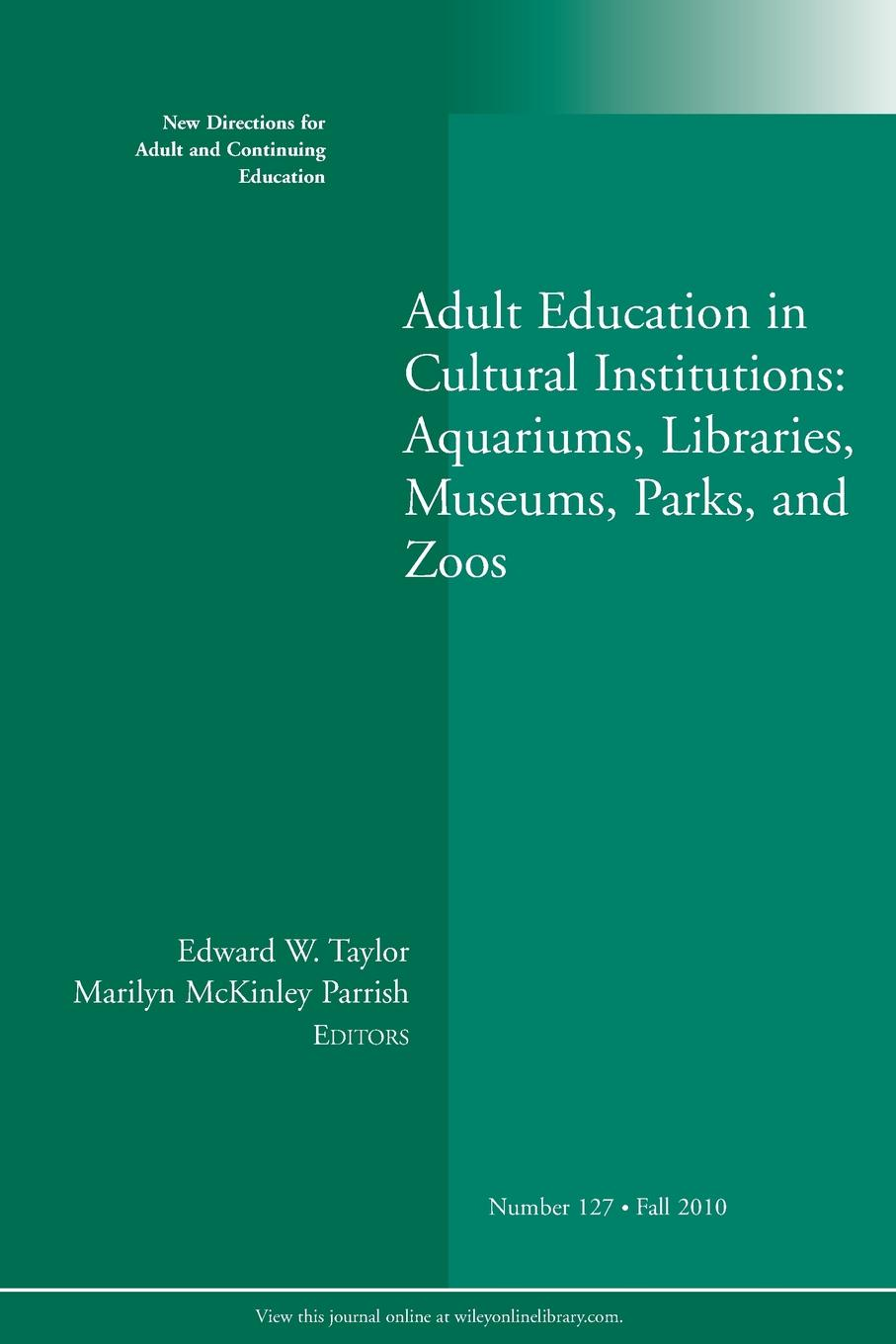 Adult Education in Cultural Institutions. Aquariums, Libraries, Museums, Parks, and Zoos parks and people