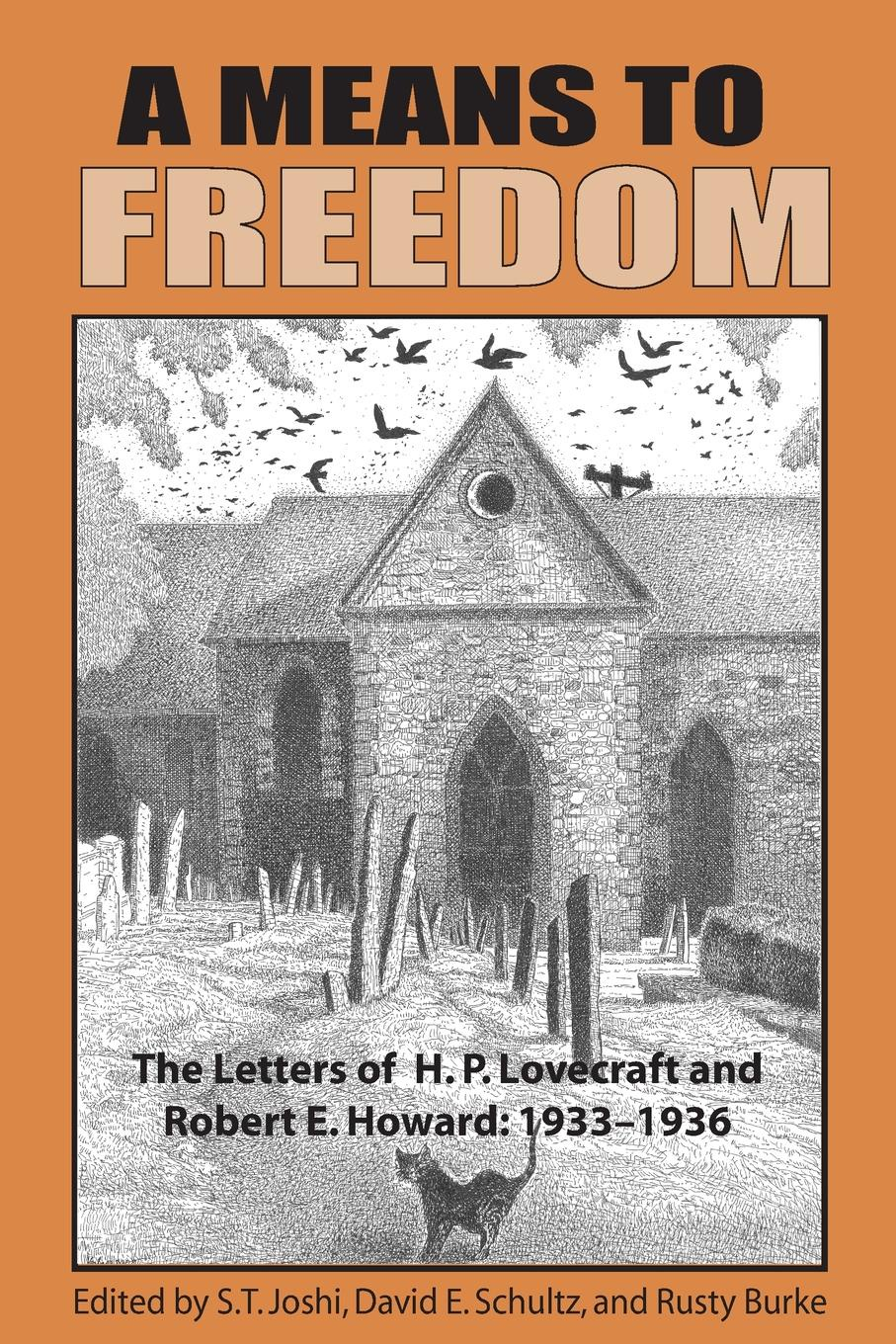 H. P. Lovecraft, Robert E. Howard A Means to Freedom. The Letters of H. P. Lovecraft and Robert E. Howard (Volume 2) howard fast the last frontier