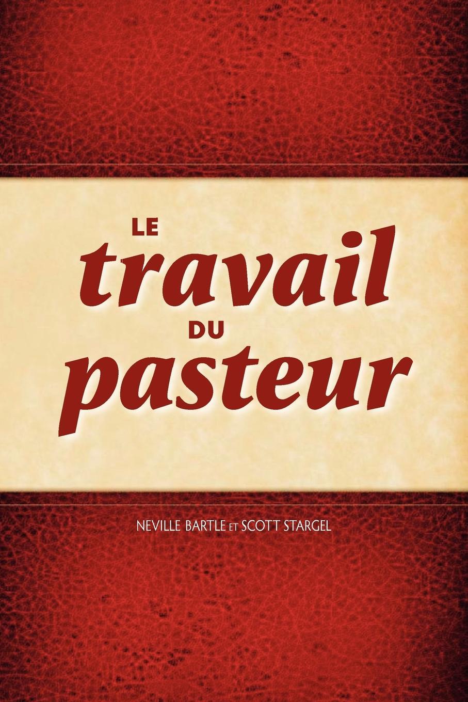 Neville Bartle, Scott Stargel Le Travail Du Pasteur louis pasteur etudes sur le vin ses maladies causes qui les provoquent procedes nouveaux pour le conserver et pour le vieillir