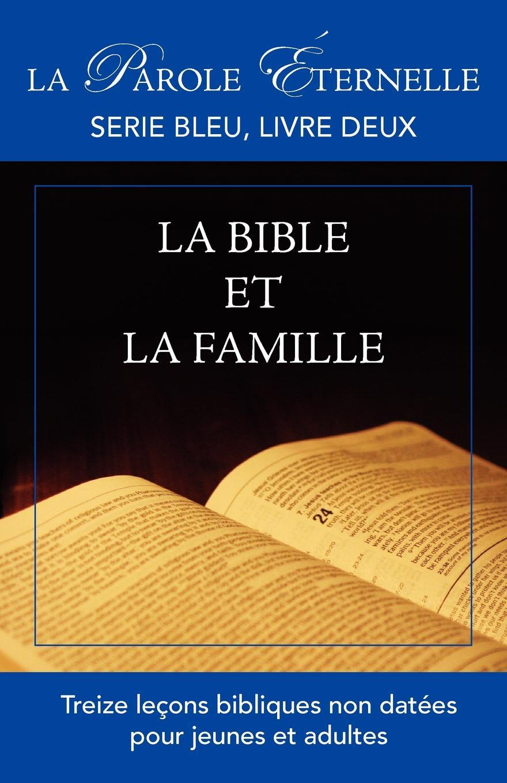 La Bible Et La Famille (La Parole Ternelle, Serie Bleu, Livre Deux) victor van der haeghen la conspiration pour delivrer gand et la flandre de la domination espagnole en 1631