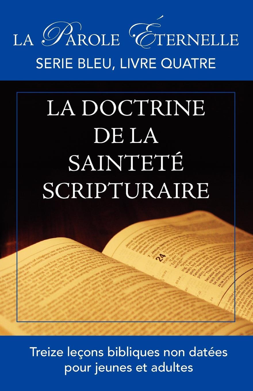цена La vie et la doctrine de la saintete scripturaire (La parole eternelle, serie bleu, livre quatre) онлайн в 2017 году