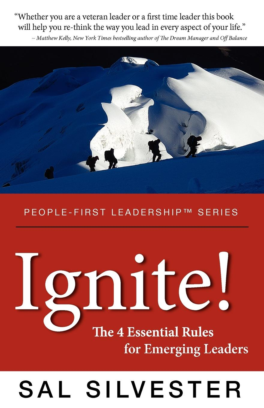 Sal Silvester Ignite!. The 4 Essential Rules for Emerging Leaders pal and sal