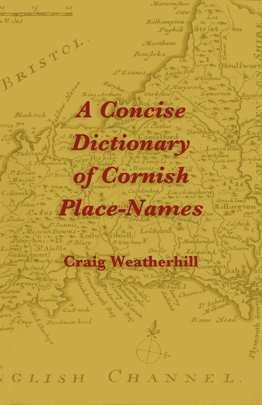 Craig Weatherhill A Concise Dictionary of Cornish Place-Names the place of stone monuments – context use and meaning in mesoamerica s preclassic transition