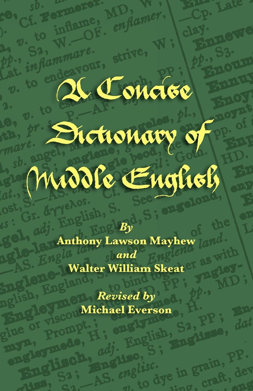 Anthony Lawson Mayhew, Walter William Skeat, A. L. Mayhew A Concise Dictionary of Middle English random house webster s dictionary revised edition