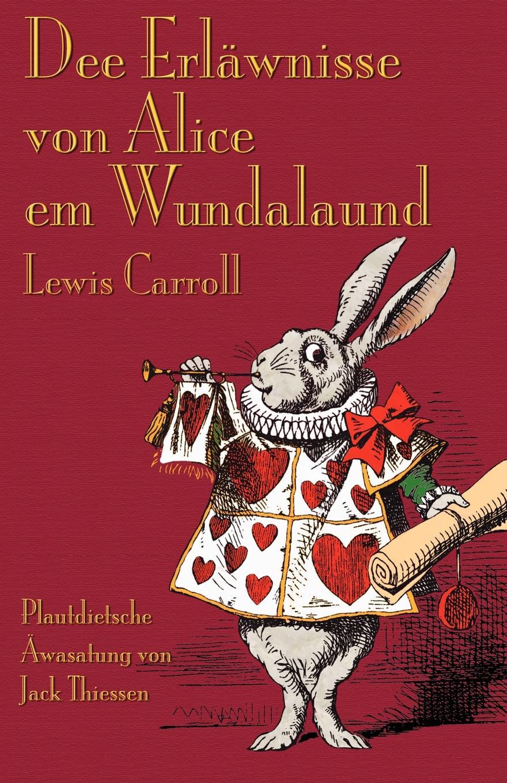 Lewis Carroll, Jack Thiessen Dee Erlawnisse con Alice em Wundalaund. Alice's Adventures in Wonderland in Mennonite Low German lacywear s 9 enn
