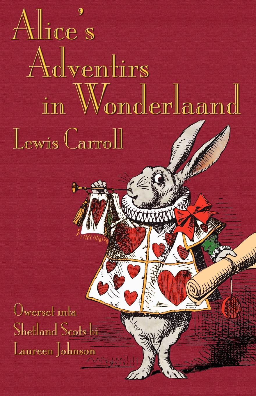 Lewis Carroll, Laureen Johnson Alice's Adventirs in Wonderlaand. Alice's Adventures in Wonderland in Shetland Scots майка da mavio