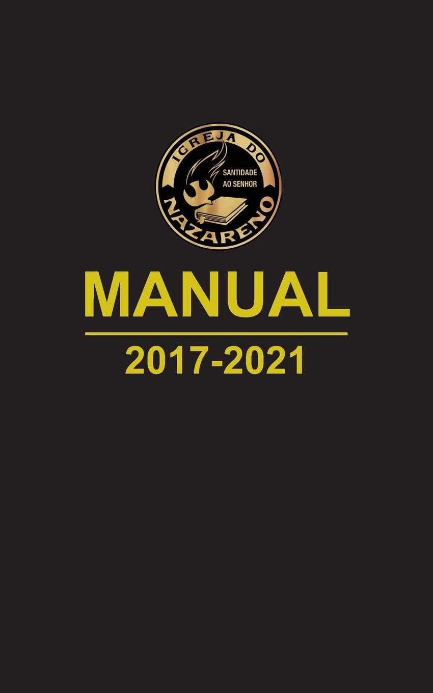 Igreja do Nazareno Manual da Igreja do Nazareno 2017-2021 (portugues brasileiro) мышь nakatomi mron 04u black