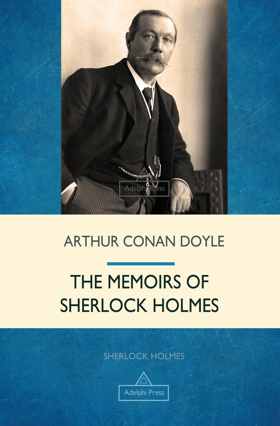Arthur Conan Doyle The Memoirs of Sherlock Holmes doyle a the sigh of the four and the memoirs of sherlock holmes
