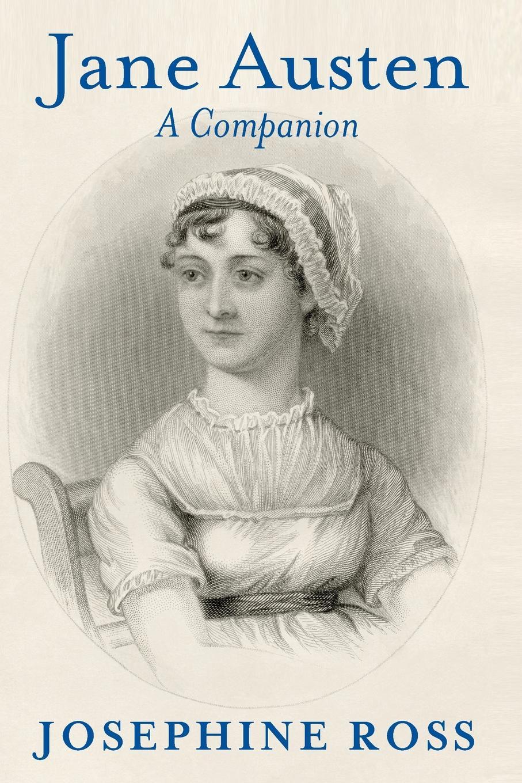 Josephine Ross Jane Austen - A Companion