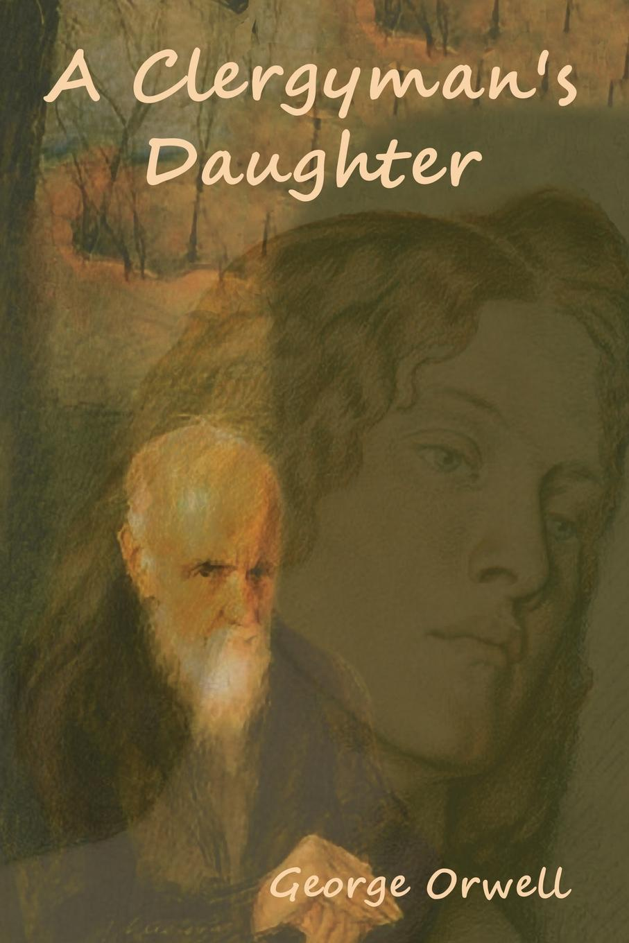 George Orwell A Clergyman's Daughter ginny aiken a daughter s homecoming