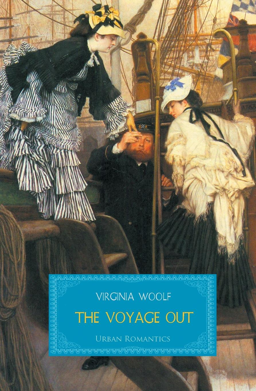 Virginia Woolf The Voyage Out woolf v the voyage out