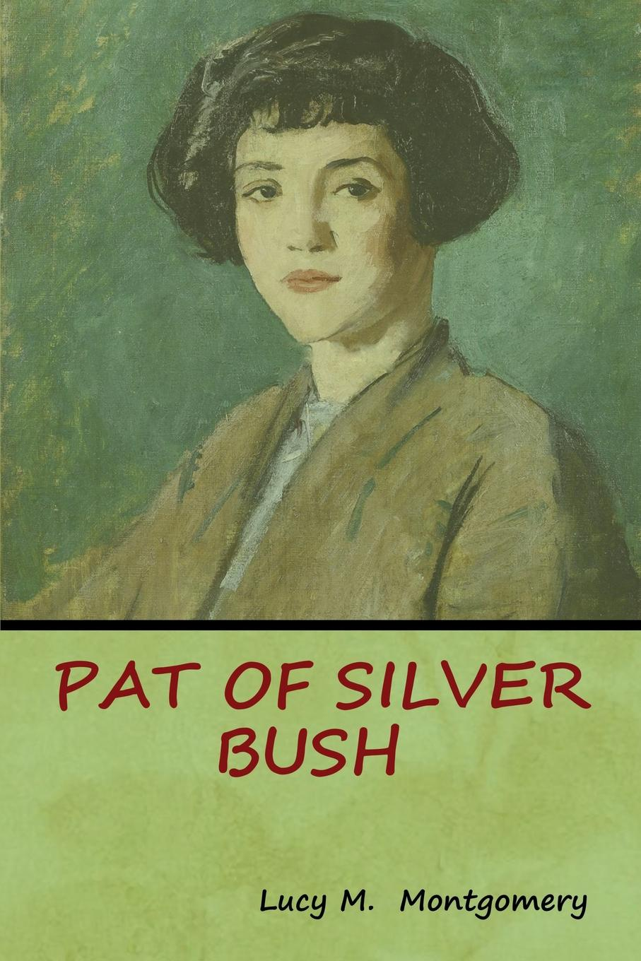 Lucy M. Montgomery Pat of Silver Bush bowman anne the kangaroo hunters or adventures in the bush