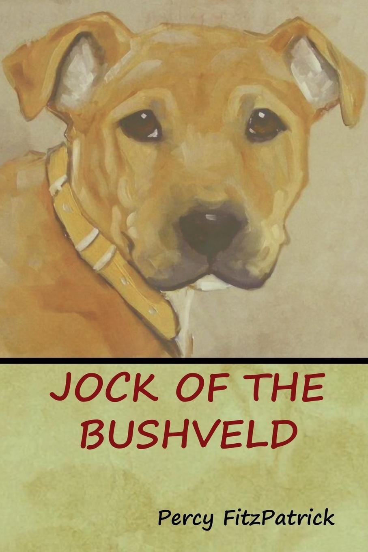 Percy FitzPatrick Jock of the Bushveld