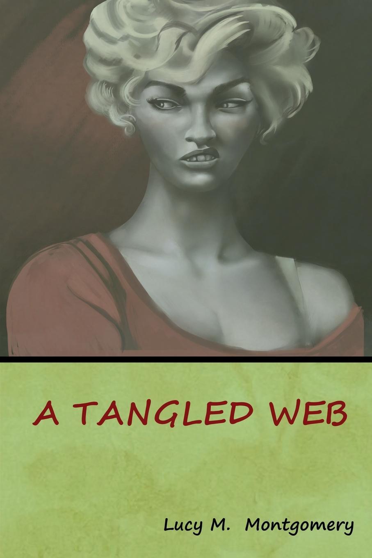 Lucy M. Montgomery A Tangled Web цена и фото