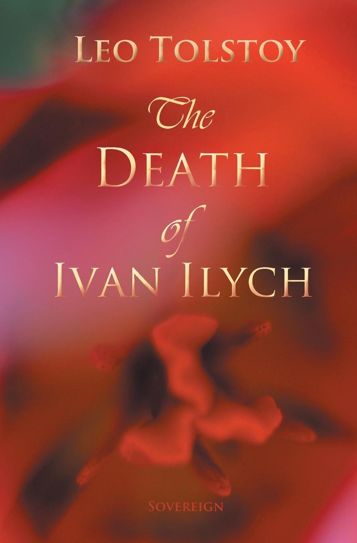 Leo Tolstoy The Death of Ivan Ilyich two russian reformers ivan turgenev leo tolstoy