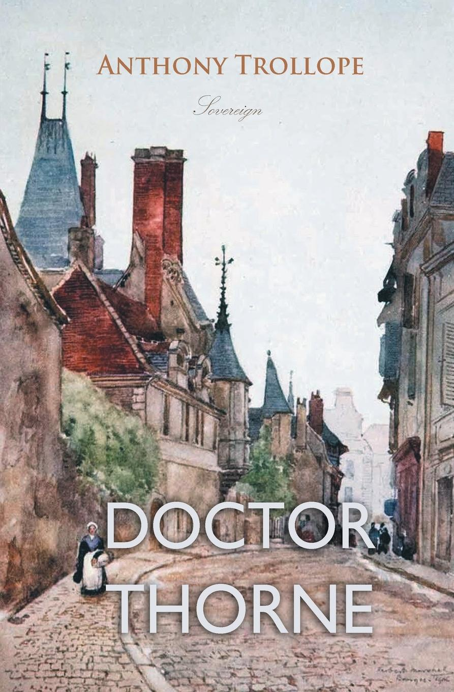 Anthony Trollope Doctor Thorne trollope a doctor thorne