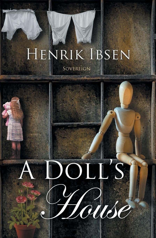 Henrik Ibsen A Doll's House henrik johan ibsen r farquharson sharp ghosts