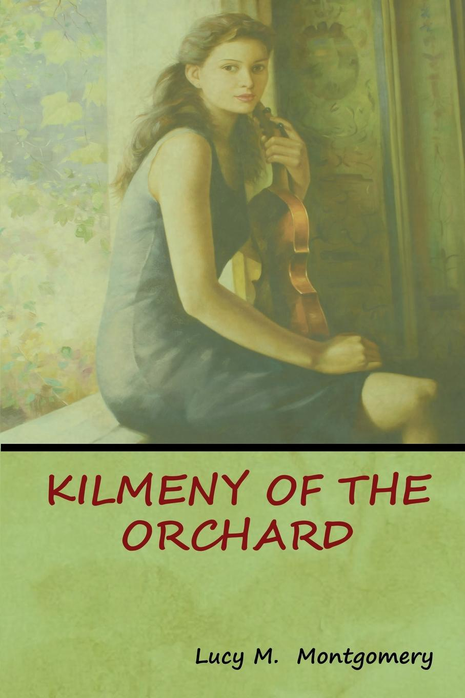 Lucy M. Montgomery Kilmeny of the Orchard eric newby what the traveller saw
