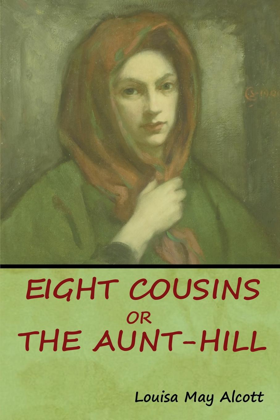 Louisa May Alcott Eight Cousins, Or, The Aunt-Hill кошелек aunts