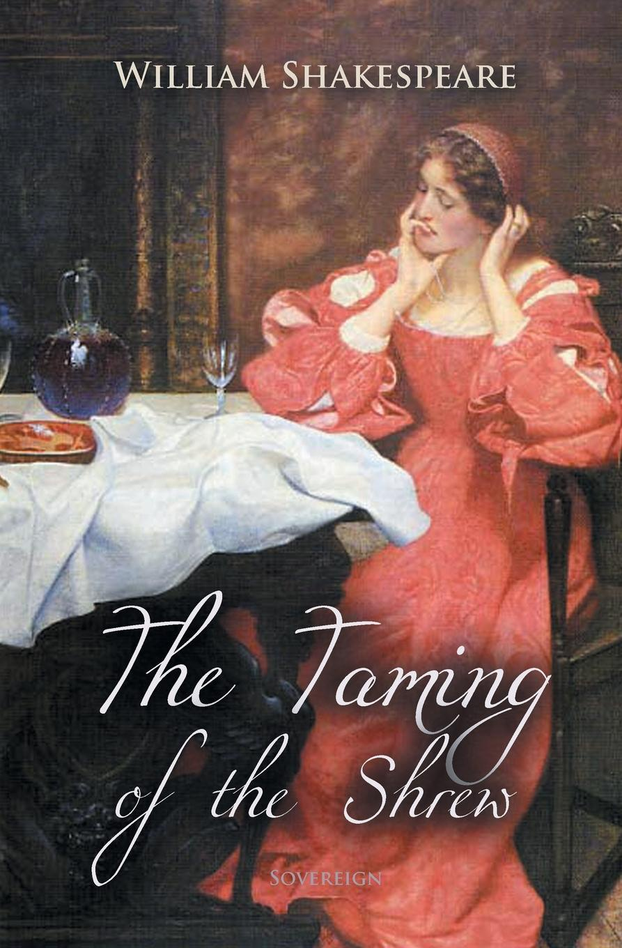 William Shakespeare The Taming of the Shrew shakespeare w the taming of the shrew