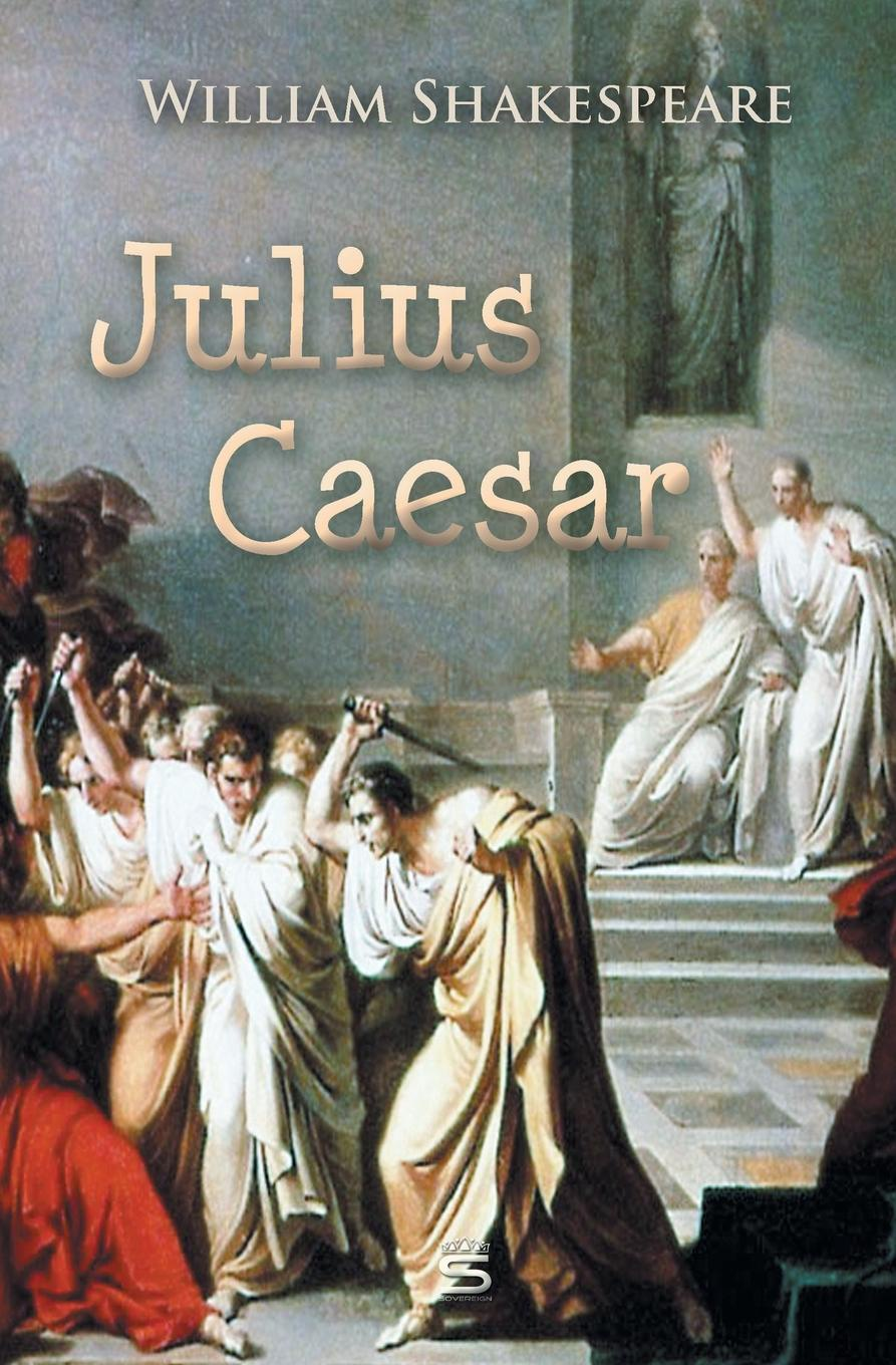 William Shakespeare Julius Caesar william shakespeare julius casar