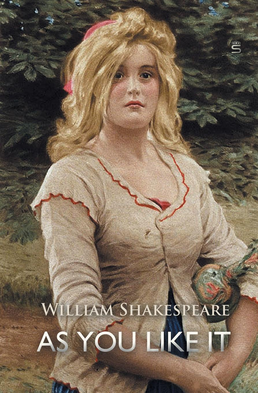 William Shakespeare As You Like It the arden shakespeare complete works