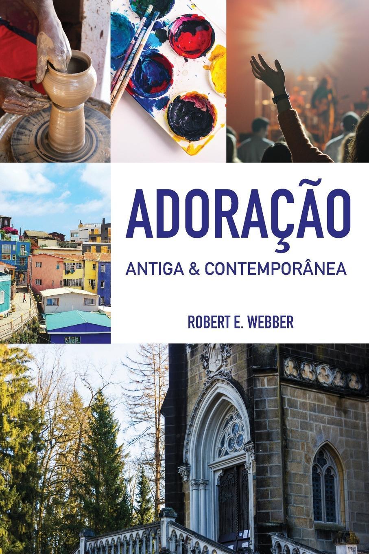 Robert E. Webber Adoracao Antiga & Contemporanea. Edicao revista гарсиа лорка
