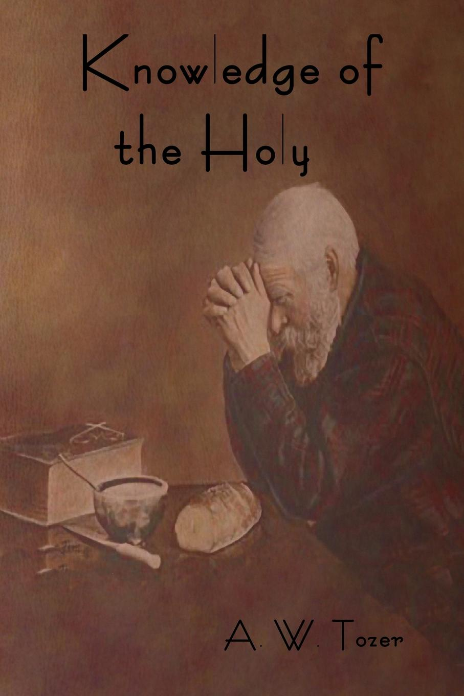 A. W. Tozer Knowledge of the Holy цены