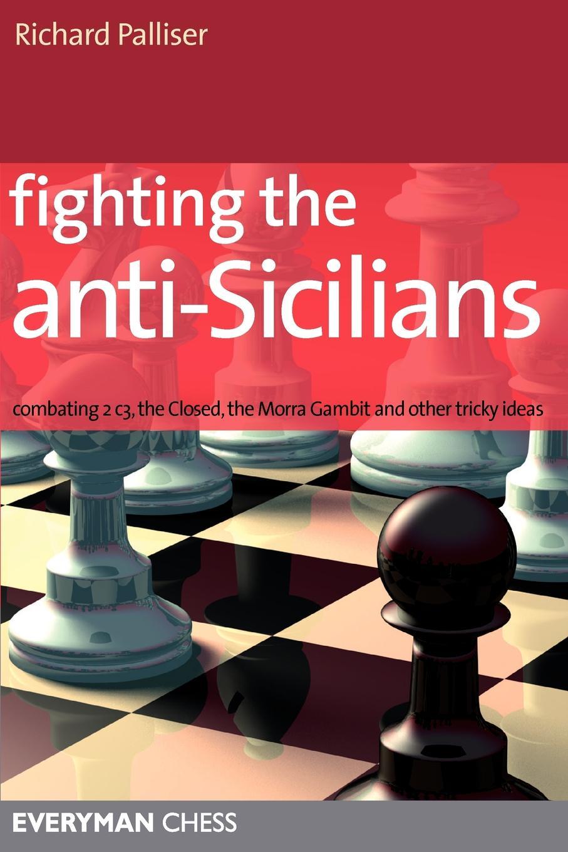 Richard Palliser Fighting the anti-sicilians книга the fairbairn sykes fighting knife