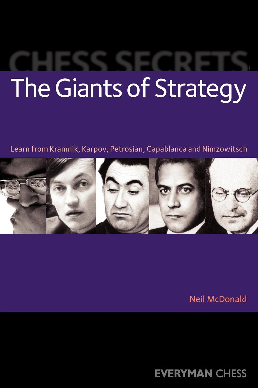 Neil McDonald Chess Secrets. The Giants of Strategy
