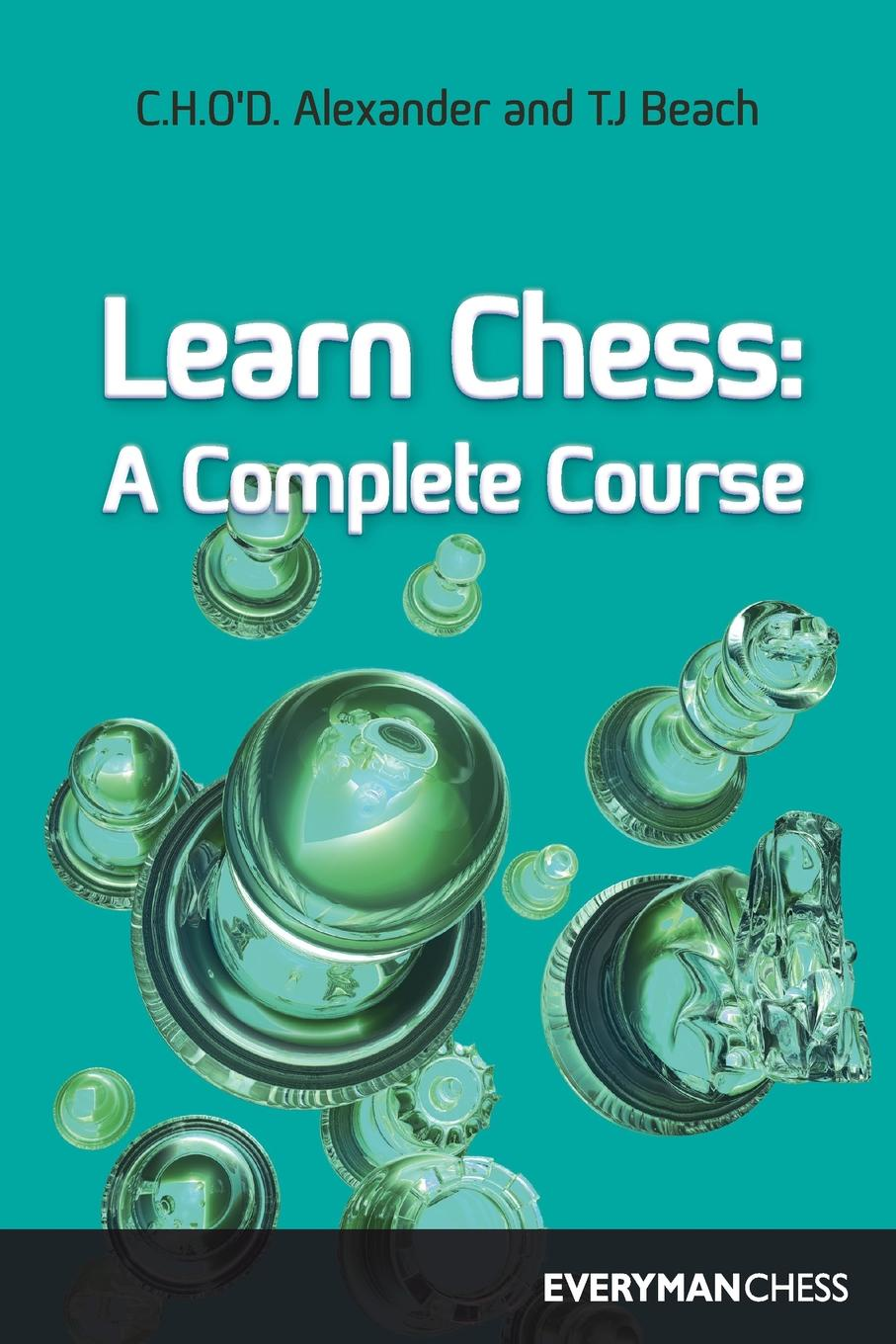 C. H. Alexander, Everyman Chess Learn Chess. A Complete Course цена и фото