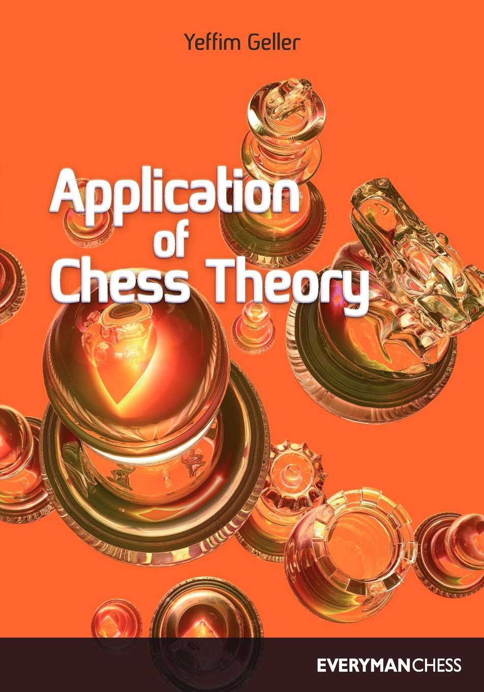 лучшая цена Yeffim Geller Application of Chess Theory
