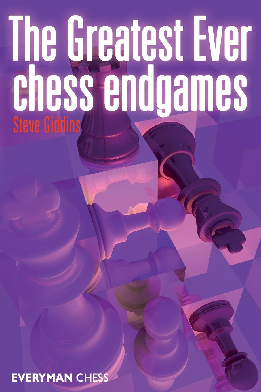 Steve Giddins The Greatest Ever Chess Endgames klassik the greatest melodies
