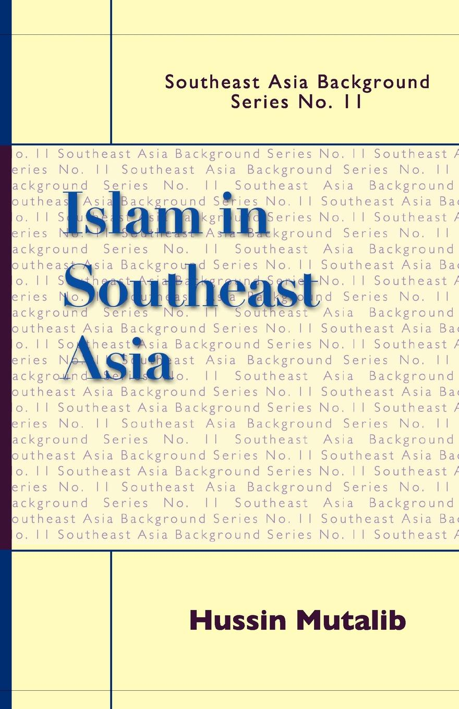 Hussin Mutalib, Hussin Islam in Southeast Asia