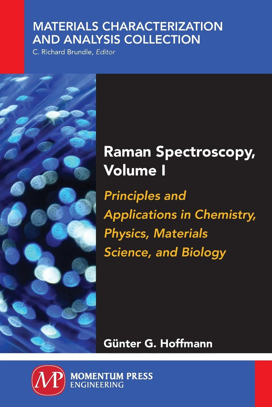 Günter G. Hoffmann Raman Spectroscopy, Volume I. Principles and Applications in Chemistry, Physics, Materials Science, and Biology цена и фото