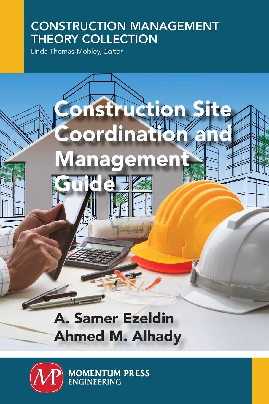 A. Samer Ezeldin, Ahmed M. Alhady Construction Site Coordination and Management Guide