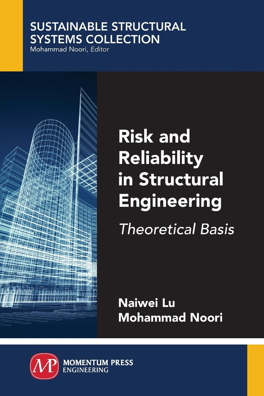 Naiwei Lu, Mohammad Noori Risk and Reliability in Structural Engineering. Theoretical Basis