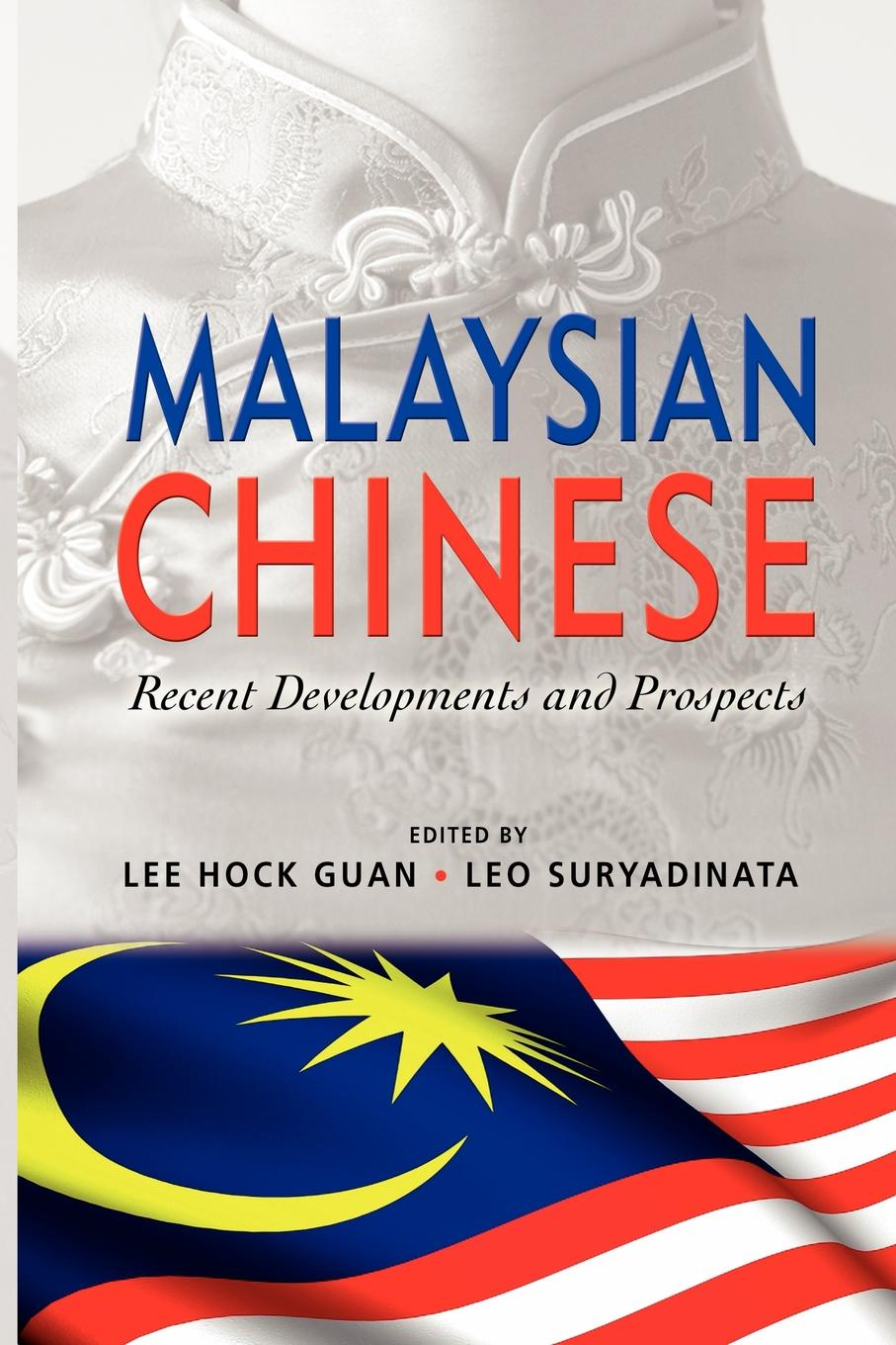 Malaysian Chinese. Recent Developments and Prospects efrem smith the post black and post white church becoming the beloved community in a multi ethnic world