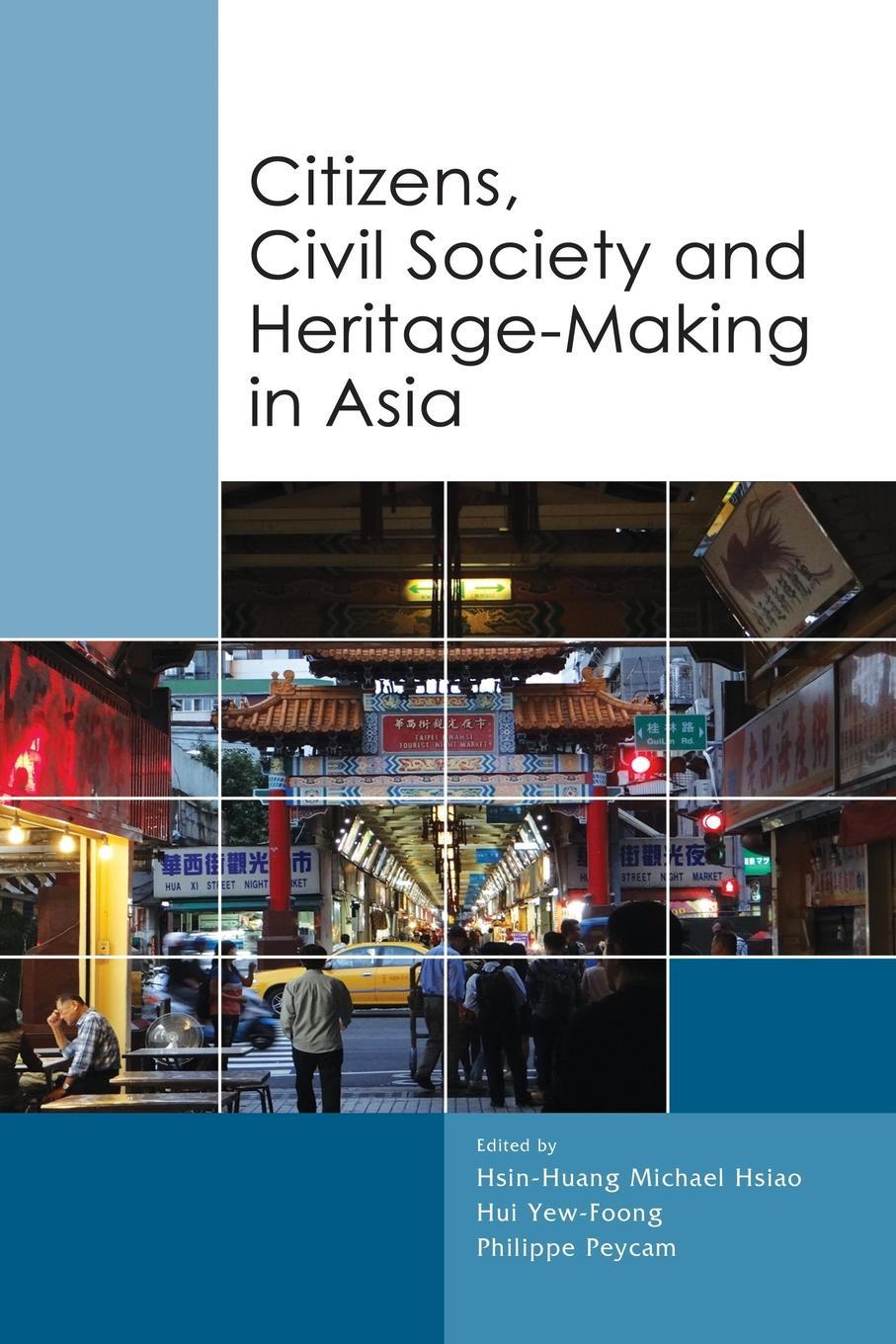 Citizens, Civil Society and Heritage-making in Asia colin crouch making capitalism fit for society