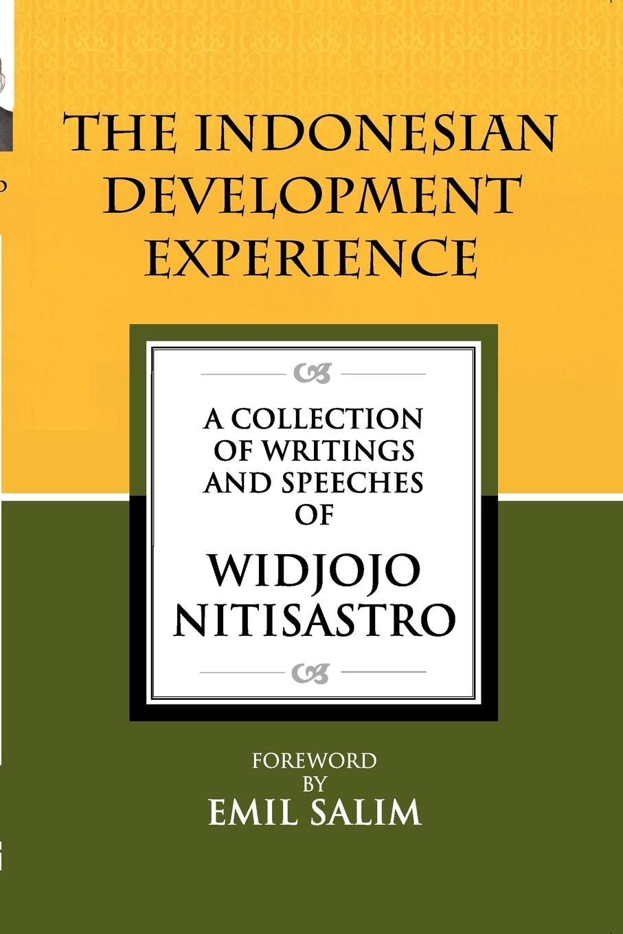 Widjojo Nitisastro The Indonesian Development Experience. A Collection of Writings and Speeches development of small scale food industry cluster in indonesia